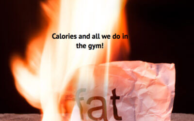 Calories and all that we do in the gym