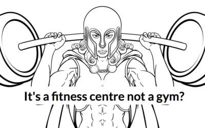 It's a fitness centre not a gym